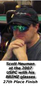 2007 United States Poker Championship - Trump Taj Mahal - Scott Neuman with his BRIMZ sun glasses for Poker.